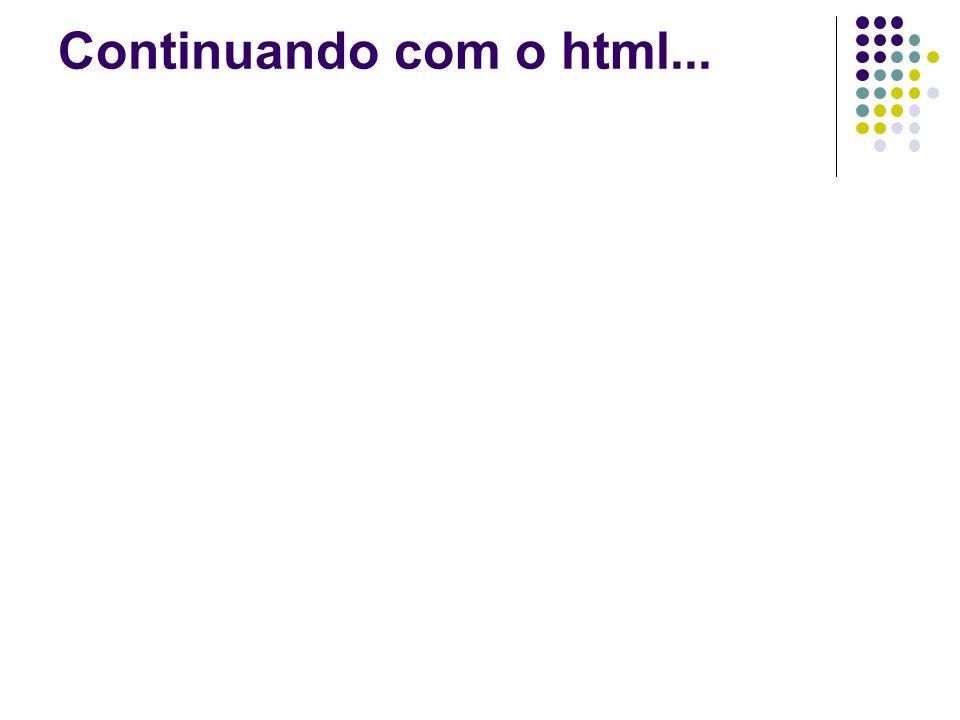 Continuando com o html...
