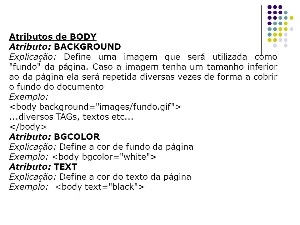 Tabelas Atributo: BORDERCOLORDARK Explicação: Especifica uma das cores utilizadas para desenhar a borda com efeito tridimensional da tabela.