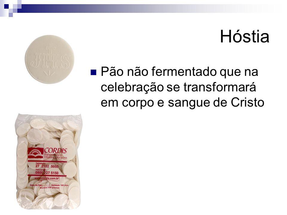 Hóstia Pão não fermentado que na celebração se transformará em corpo e sangue de Cristo