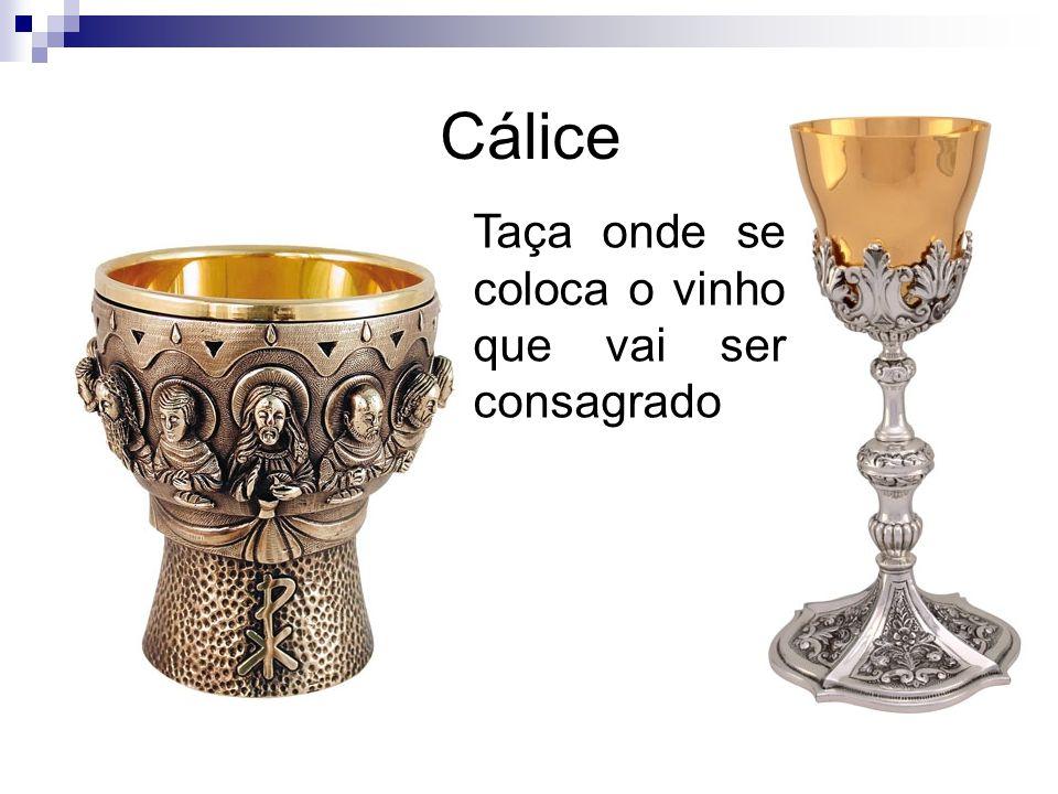 Cálice Taça onde se coloca o vinho que vai ser consagrado