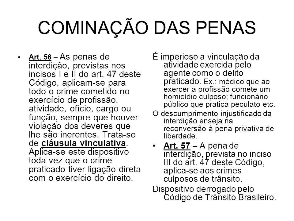 COMINAÇÃO DAS PENAS Art.56 – As penas de interdição, previstas nos incisos I e II do art.