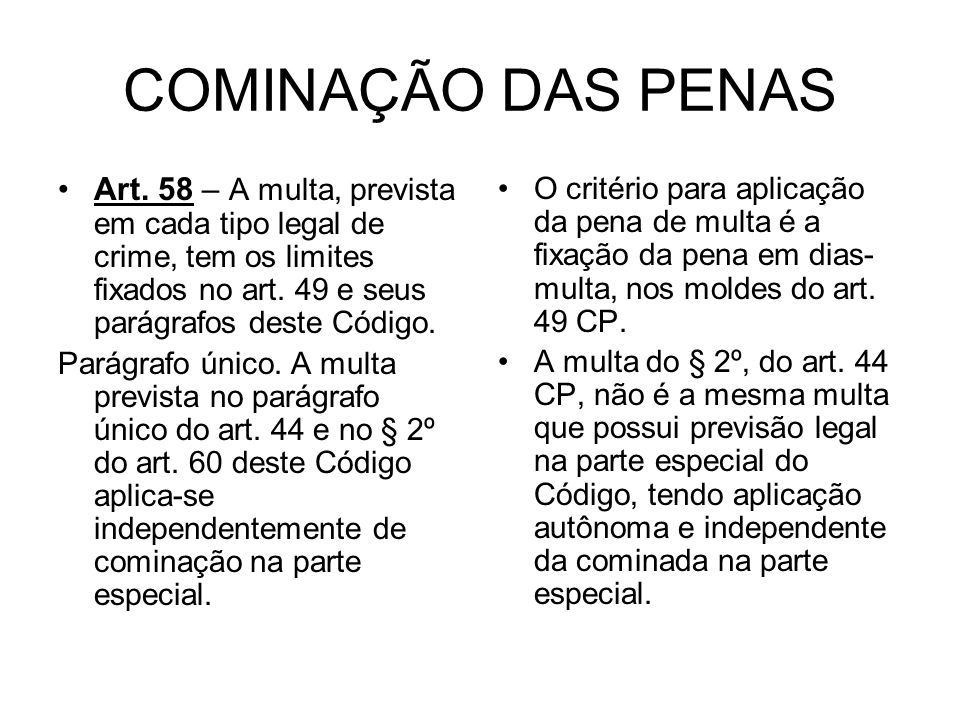 COMINAÇÃO DAS PENAS Art.