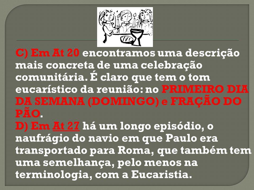 Há alguns fatos importantes para levantarmos a respeito da Eucaristia celebrada no Novo Testamento: 1) O nome da celebração era FRAÇÃO DO PÃO (Cf.