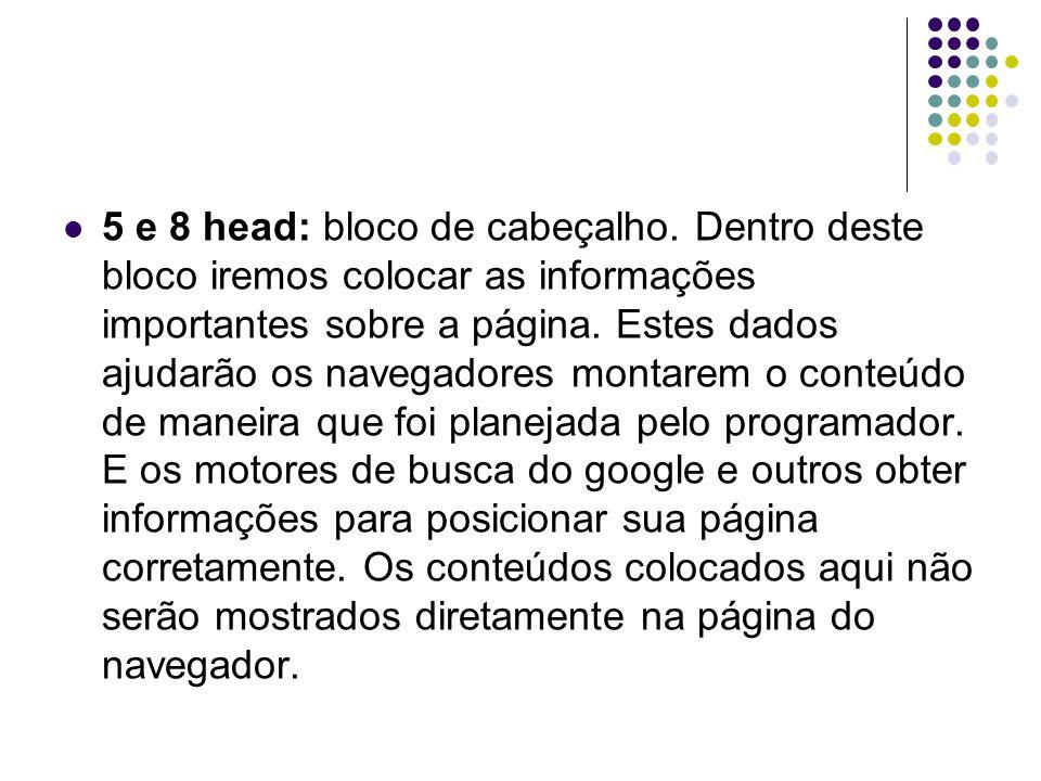 5 e 8 head: bloco de cabeçalho.