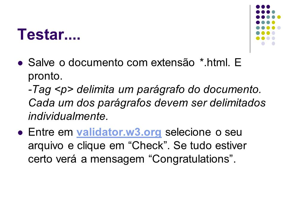 Testar.... Salve o documento com extensão *.html.