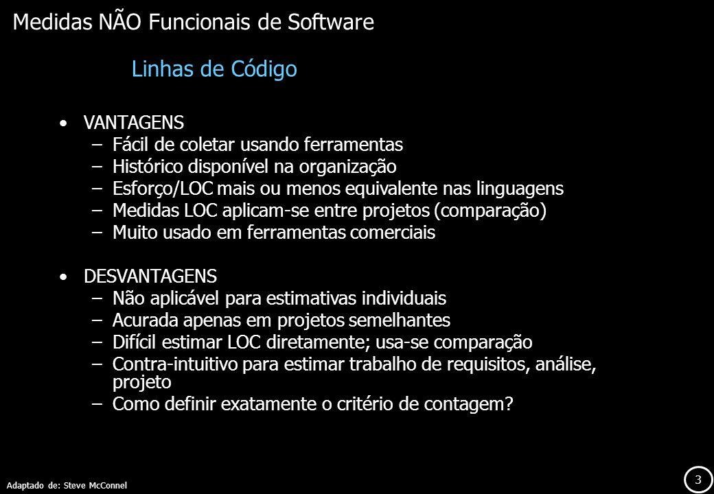 4 Medidas Funcionais de Software Medem a funcionalidade entregue ao usuário, independentemente da forma de implementação Independem de plataforma ou linguagem de programação Independem do estilo de programação utilizado Permitem comparações entre empresas, linguagens, etc.