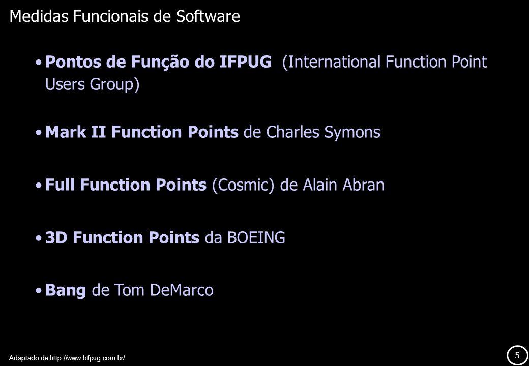16 Pontos de Função – Cálculo Adaptado de http://www.bfpug.com.br/ 4.