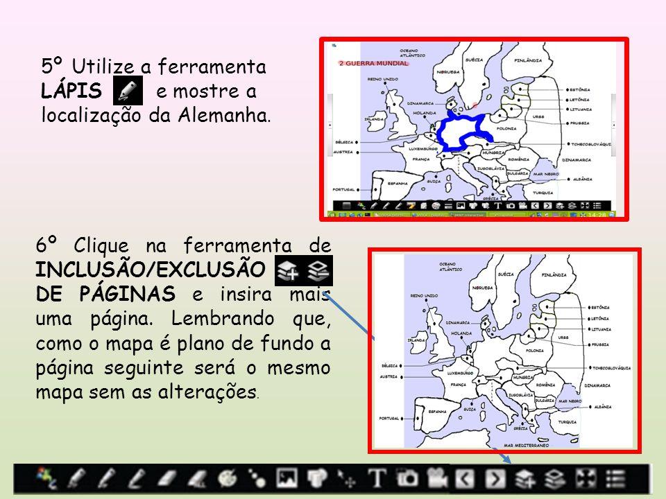 5º Utilize a ferramenta LÁPIS e mostre a localização da Alemanha.