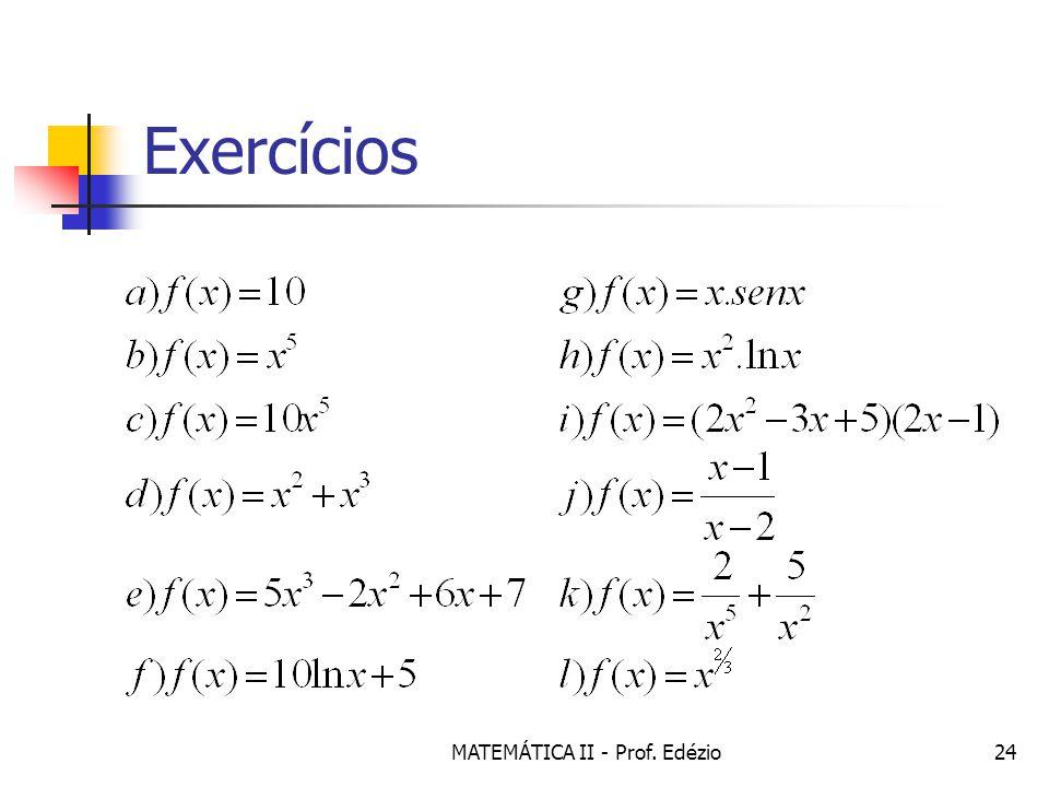 MATEMÁTICA II - Prof. Edézio24 Exercícios