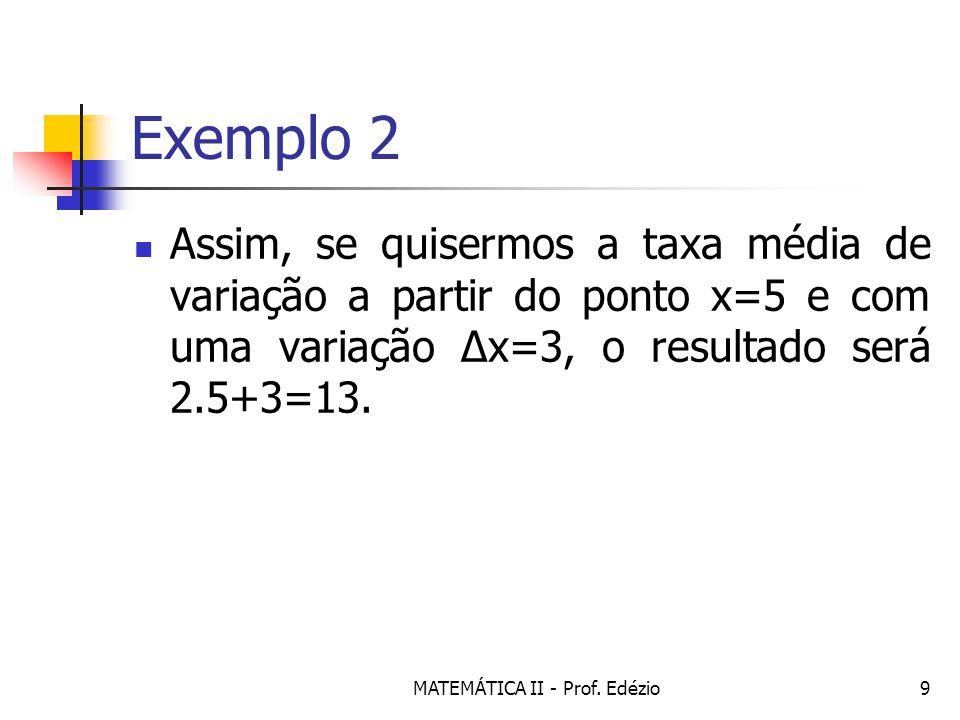 MATEMÁTICA II - Prof.Edézio20 Exercícios 1.