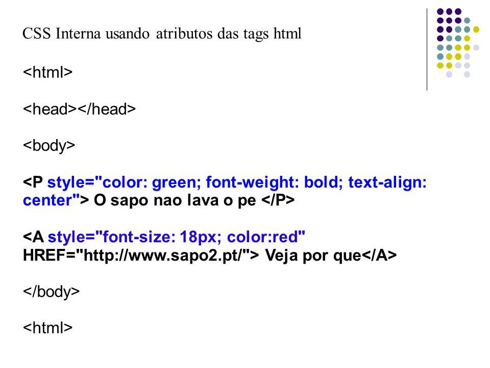 CSS Interna usando atributos das tags html O sapo nao lava o pe Veja por que