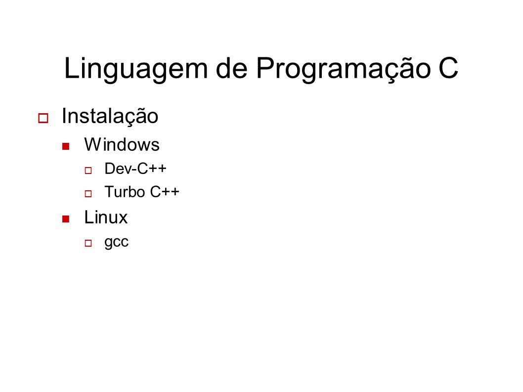 Linguagem de Programação C Instalação Windows Dev-C++ Turbo C++ Linux gcc