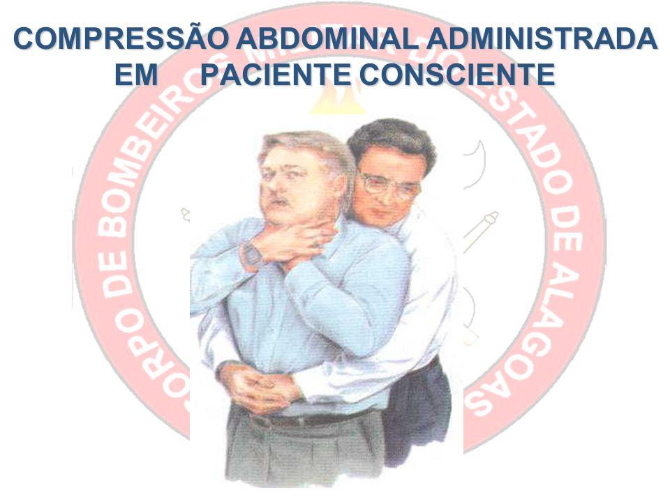 COMPRESSÃO ABDOMINAL ADMINISTRADA EM PACIENTE CONSCIENTE