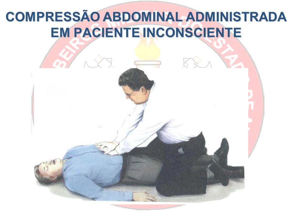 COMPRESSÃO ABDOMINAL ADMINISTRADA EM PACIENTE INCONSCIENTE