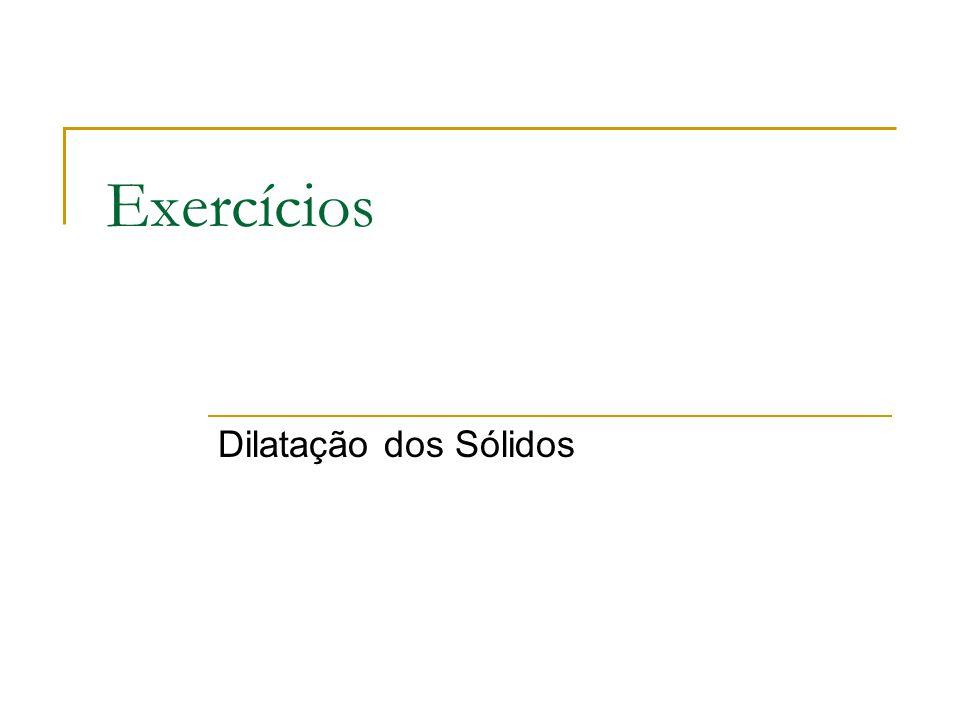 Exercícios Dilatação dos Sólidos