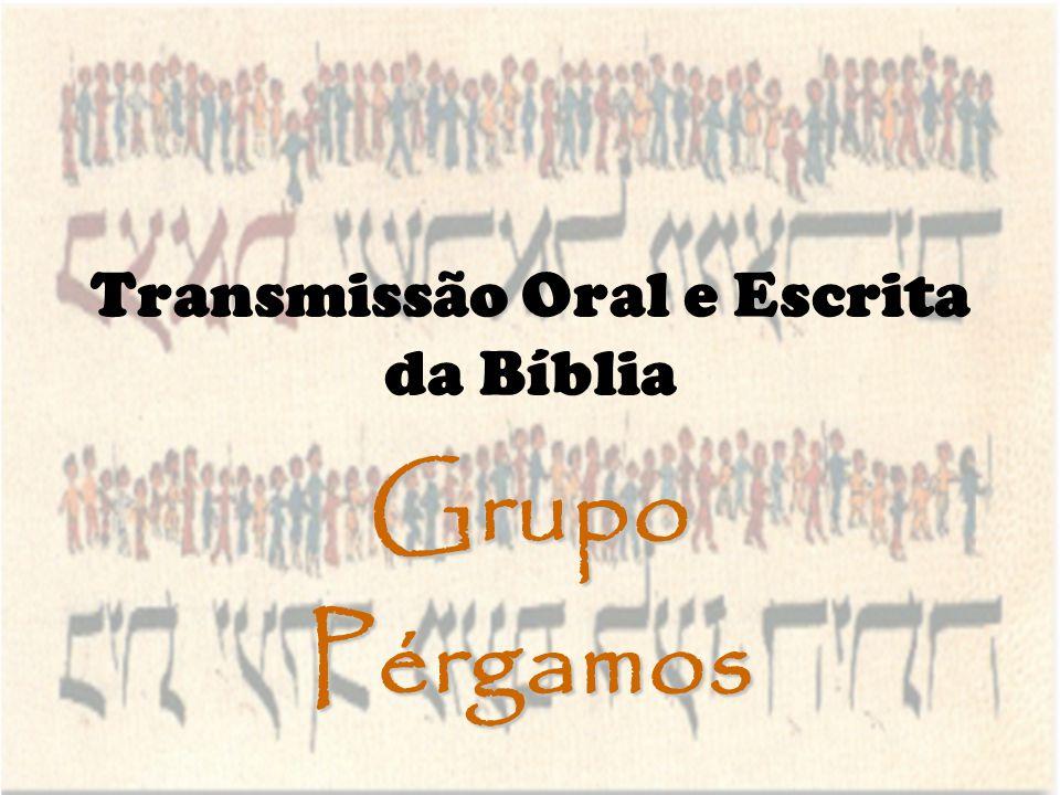 Transmissão Oral e Escrita da Bíblia GrupoPérgamos