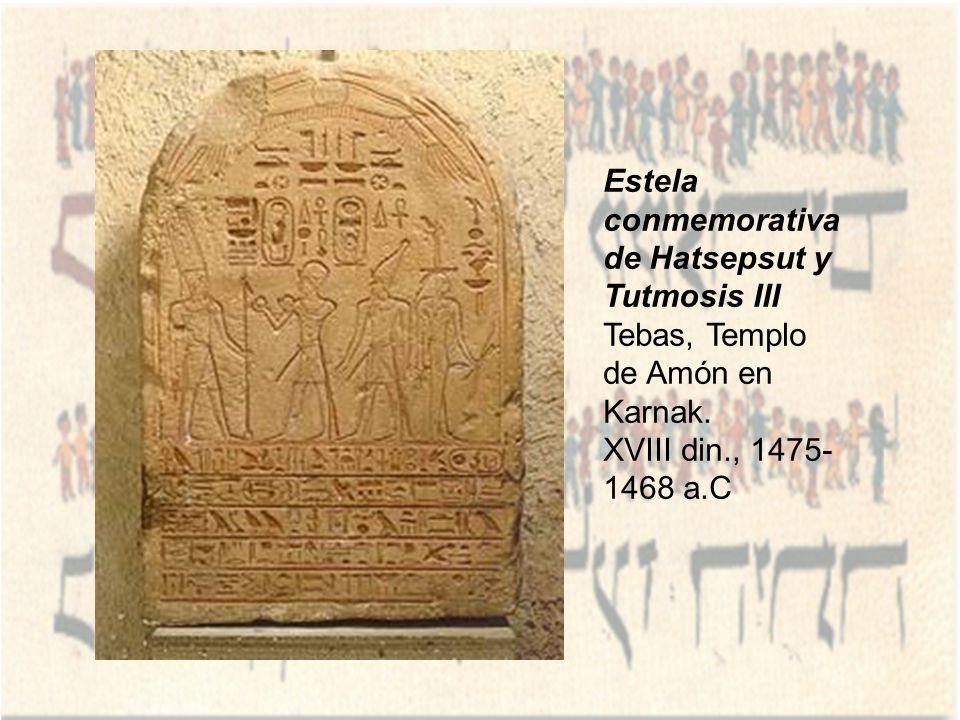 Estela conmemorativa de Hatsepsut y Tutmosis III Tebas, Templo de Amón en Karnak. XVIII din., 1475- 1468 a.C