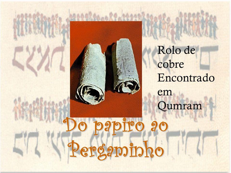 Do papiro ao Pergaminho Rolo de cobre Encontrado em Qumram