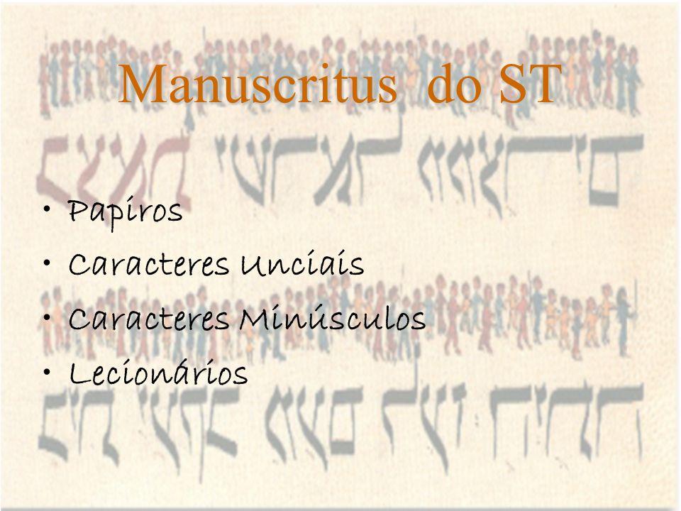 Manuscritus do ST Papiros Caracteres Unciais Caracteres Minúsculos Lecionários