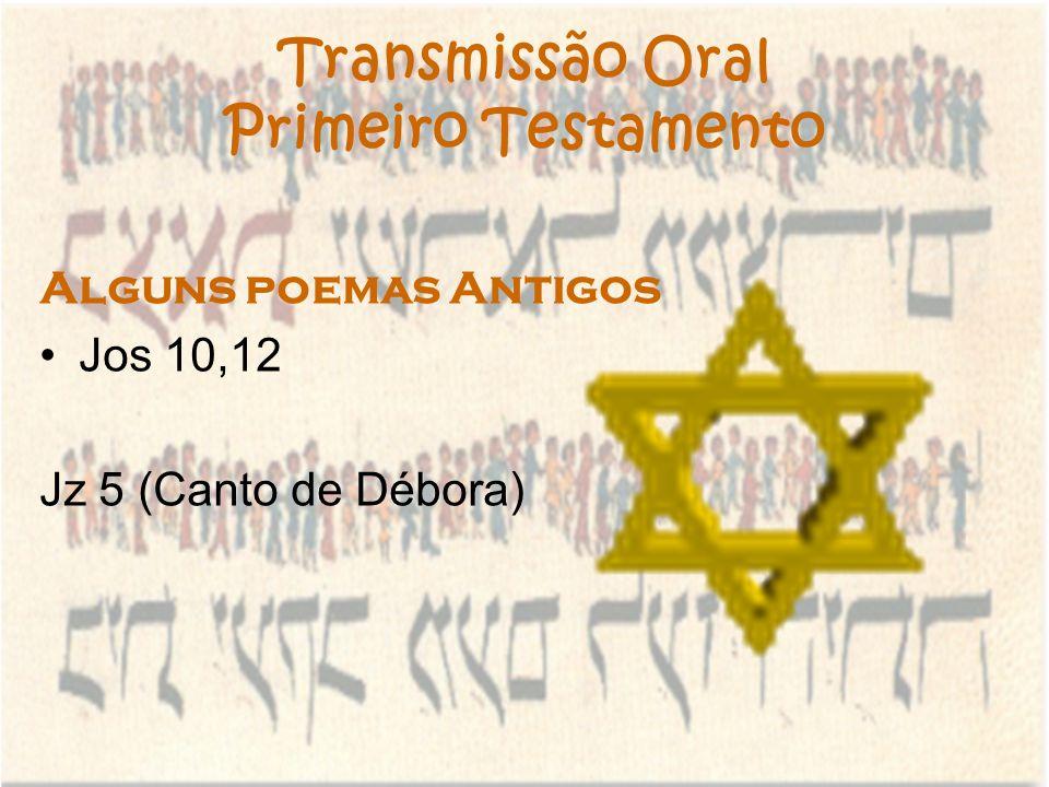 Transmissão Oral Primeiro Testamento Alguns poemas Antigos Jos 10,12 Jz 5 (Canto de Débora)