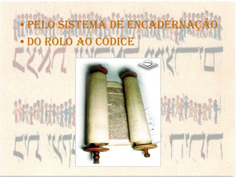 Pelo Sistema de encadernação Do Rolo ao Códice