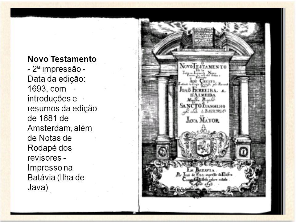 Novo Testamento - 2ª impressão - Data da edição: 1693, com introduções e resumos da edição de 1681 de Amsterdam, além de Notas de Rodapé dos revisores