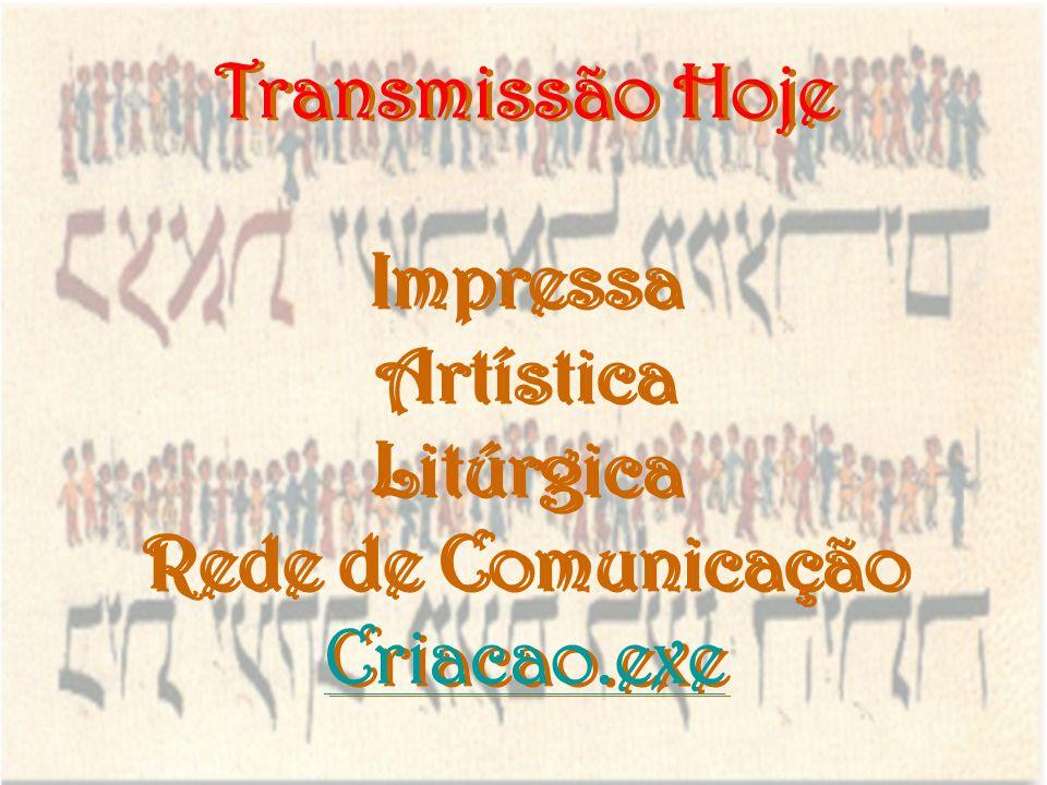 Transmissão Hoje Impressa Artística Litúrgica Rede de Comunicação Criacao.exe Criacao.exe Transmissão Hoje Impressa Artística Litúrgica Rede de Comuni
