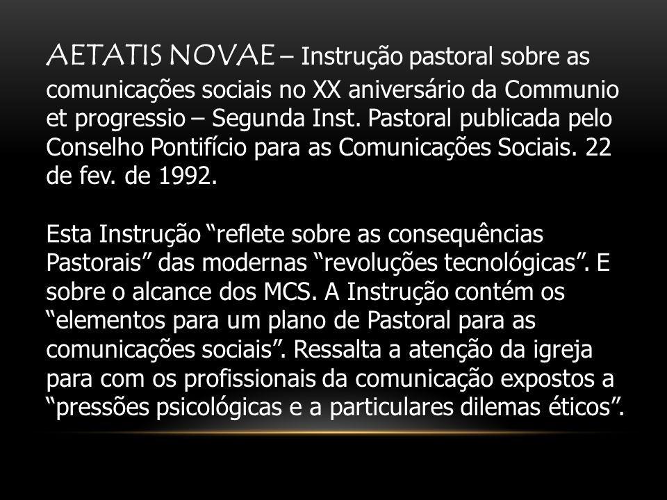 AETATIS NOVAE – Instrução pastoral sobre as comunicações sociais no XX aniversário da Communio et progressio – Segunda Inst. Pastoral publicada pelo C