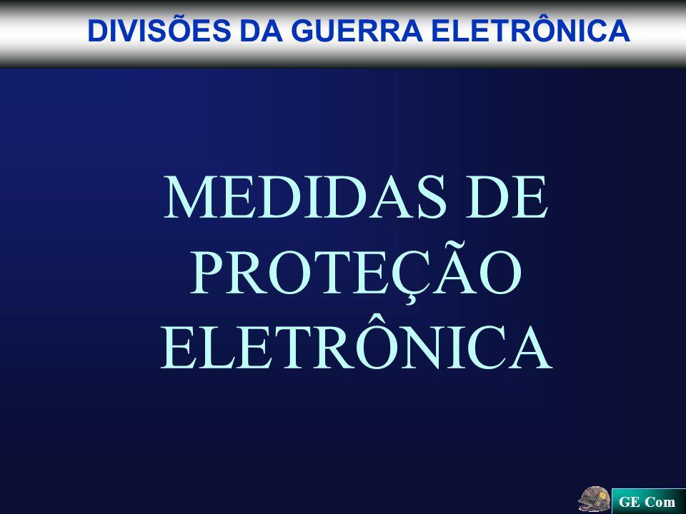 GE Com DIVISÕES DA GUERRA ELETRÔNICA MEDIDAS DE PROTEÇÃO ELETRÔNICA