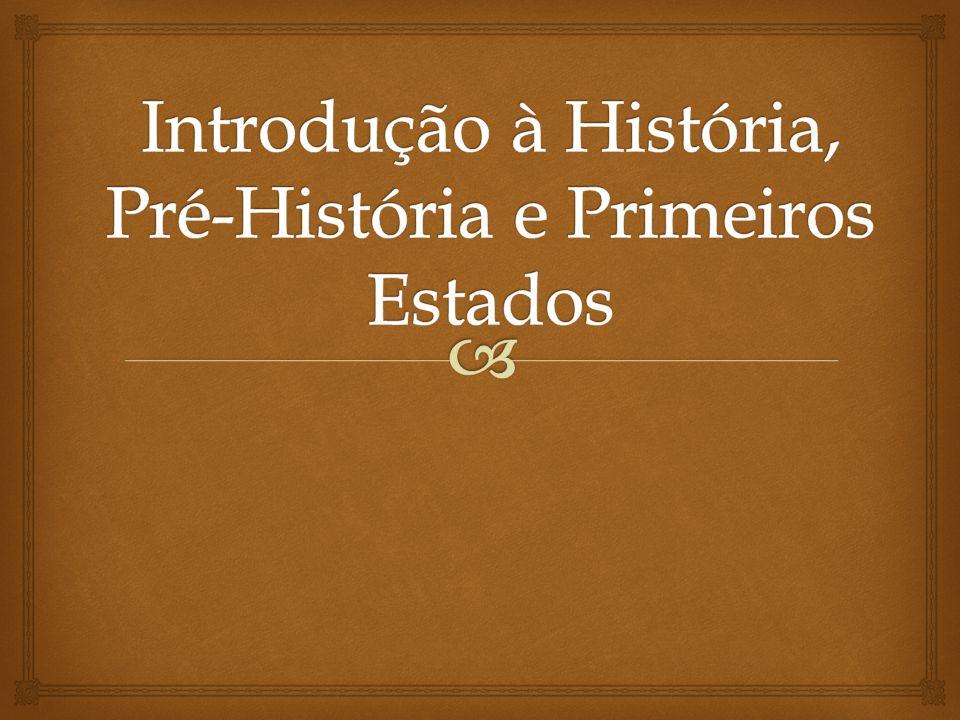 A História estuda todo traço e vestígio de tudo o que o homem/humanidade, fez ou pensou desde o seu primeiro aparecimento sobre a Terra.