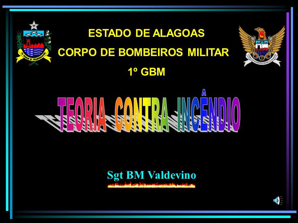 ESTADO DE ALAGOAS CORPO DE BOMBEIROS MILITAR 1º GBM Sgt BM Valdevino