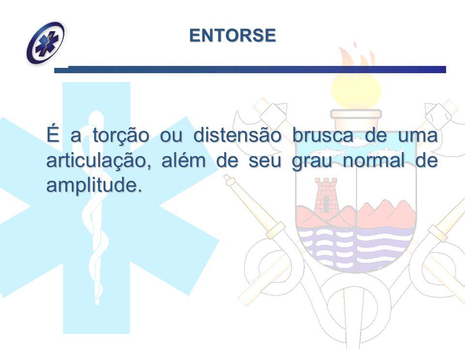 ENTORSE É a torção ou distensão brusca de uma articulação, além de seu grau normal de amplitude. É a torção ou distensão brusca de uma articulação, al