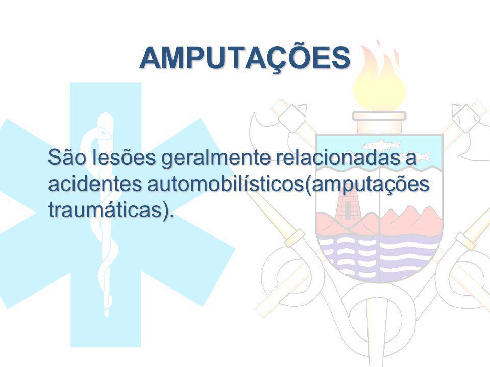 AMPUTAÇÕES São lesões geralmente relacionadas a acidentes automobilísticos(amputações traumáticas). São lesões geralmente relacionadas a acidentes aut