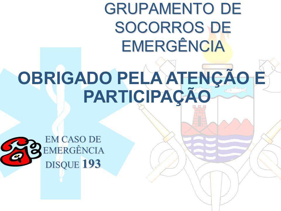 GRUPAMENTO DE SOCORROS DE EMERGÊNCIA OBRIGADO PELA ATENÇÃO E PARTICIPAÇÃO EM CASO DE EMERGÊNCIA DISQUE 193