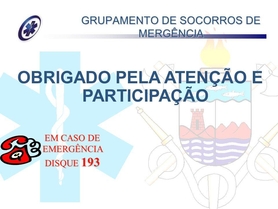 GRUPAMENTO DE SOCORROS DE MERGÊNCIA OBRIGADO PELA ATENÇÃO E PARTICIPAÇÃO EM CASO DE EMERGÊNCIA DISQUE 193