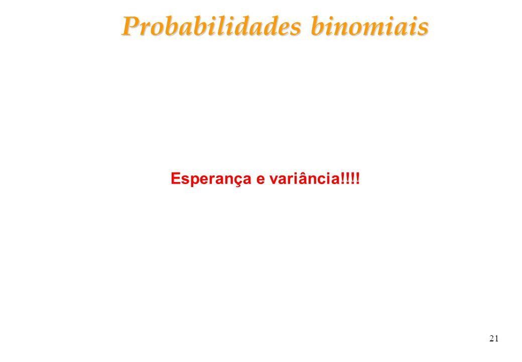 21 Probabilidades binomiais Esperança e variância!!!!