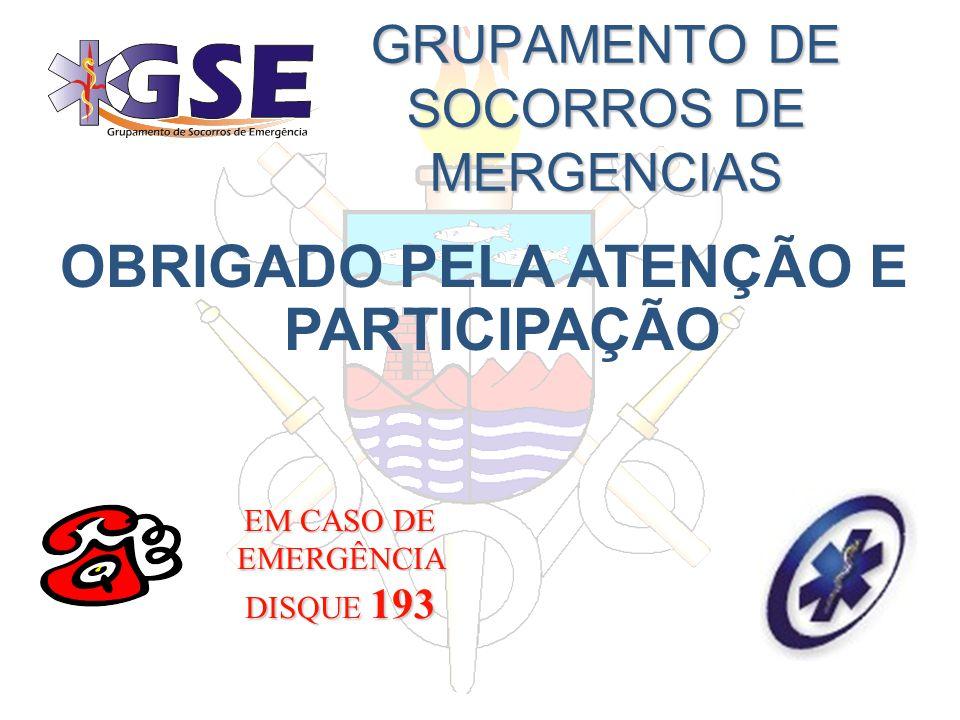 GRUPAMENTO DE SOCORROS DE MERGENCIAS OBRIGADO PELA ATENÇÃO E PARTICIPAÇÃO EM CASO DE EMERGÊNCIA DISQUE 193