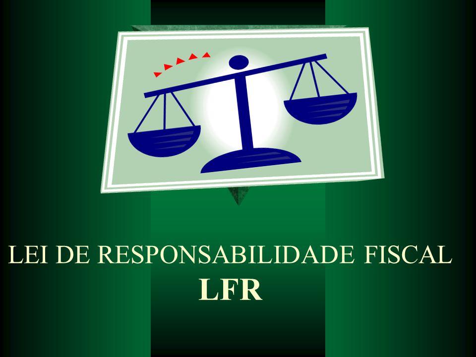 LEI DE RESPONSABILIDADE FISCAL LFR