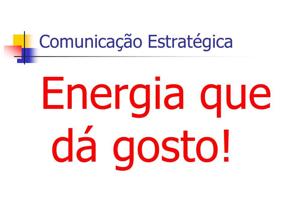 Comunicação Estratégica Energia que dá gosto!