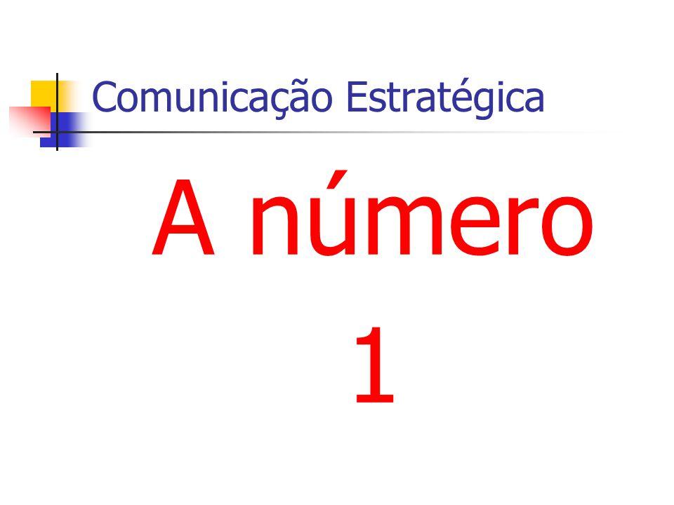 Comunicação Estratégica A número 1