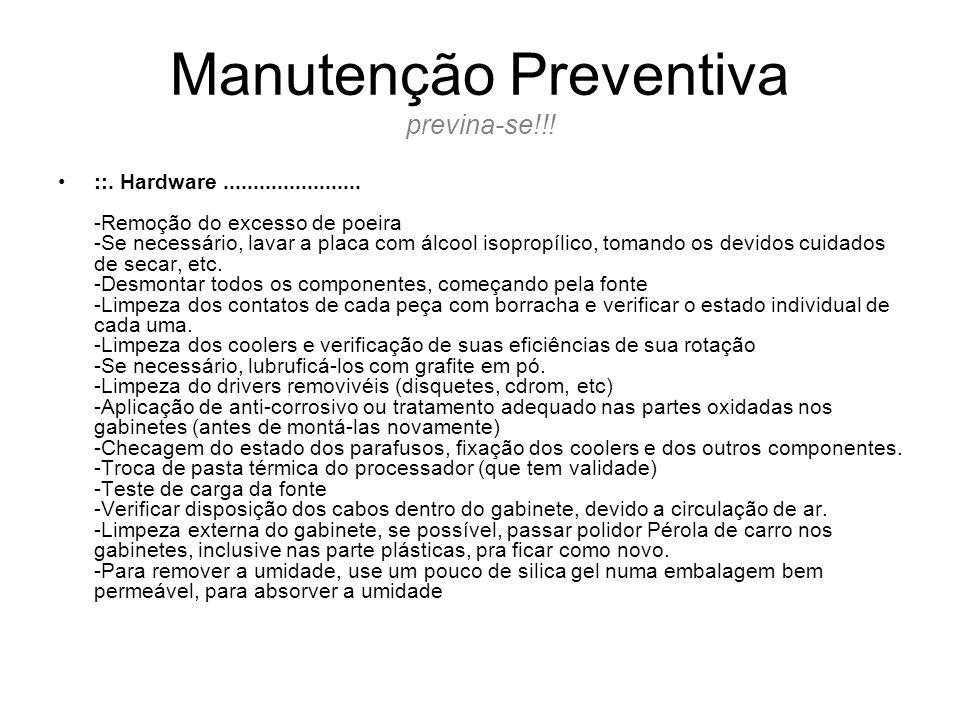 Manutenção Preventiva previna-se!!.::. Hardware.......................