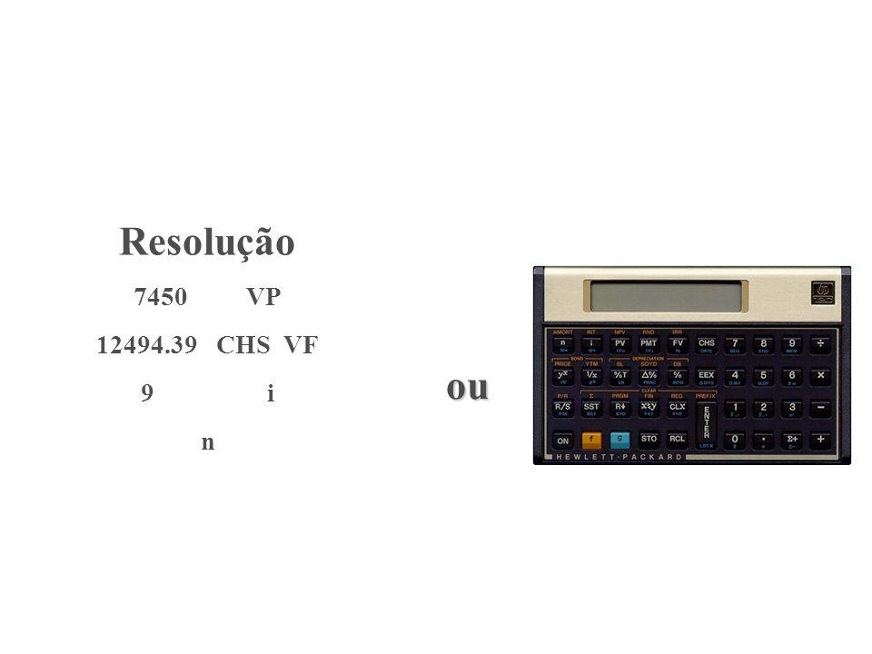 Cálculo da Taxa com a HP Indicar o Valor Presente Indicar o número de Períodos Indicar o Valor Futuro ou a Série Uniforme Solicitar a taxa.