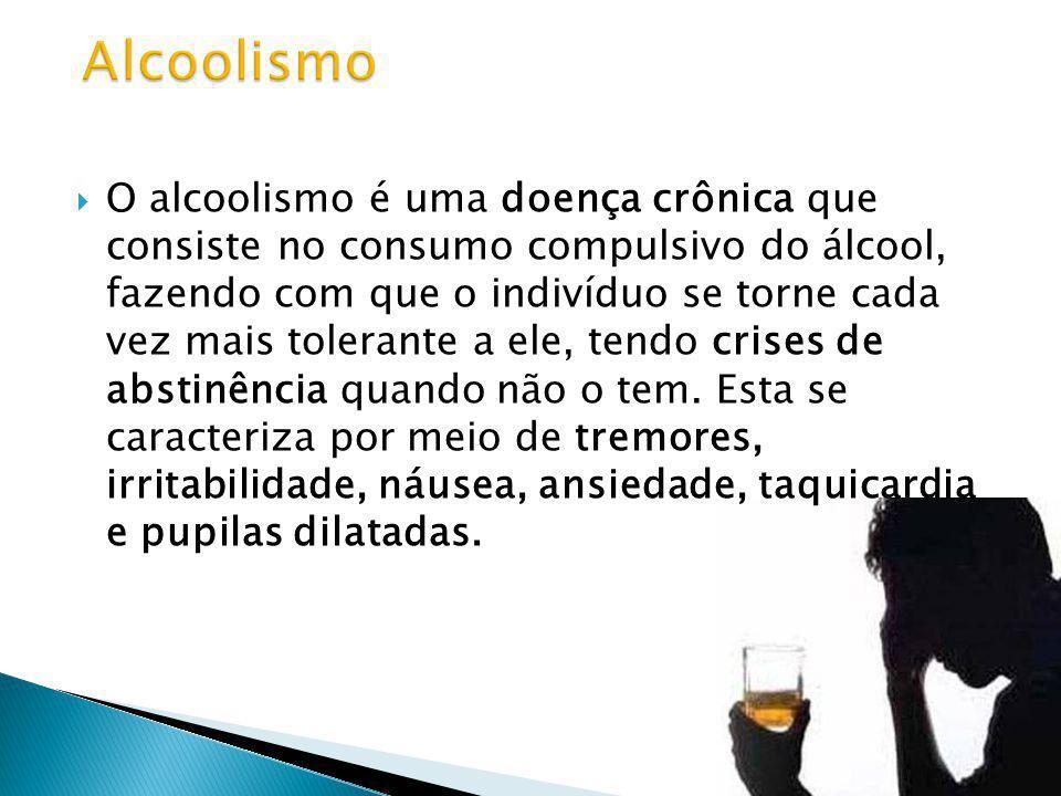 O alcoolismo é uma doença crônica que consiste no consumo compulsivo do álcool, fazendo com que o indivíduo se torne cada vez mais tolerante a ele, te