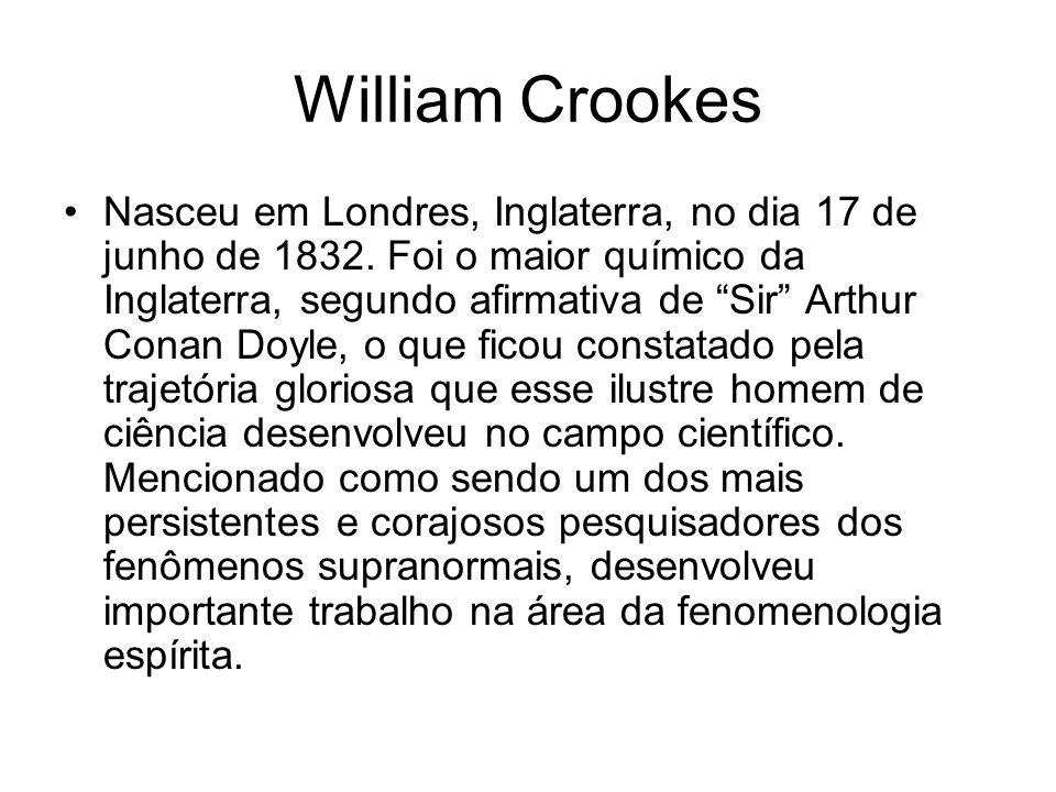 William Crookes Nasceu em Londres, Inglaterra, no dia 17 de junho de 1832.