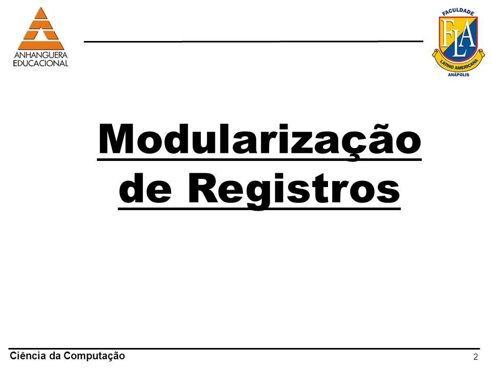 2 Ciência da Computação Modularização de Registros