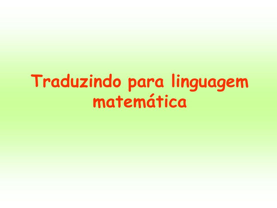 Traduzindo para linguagem matemática