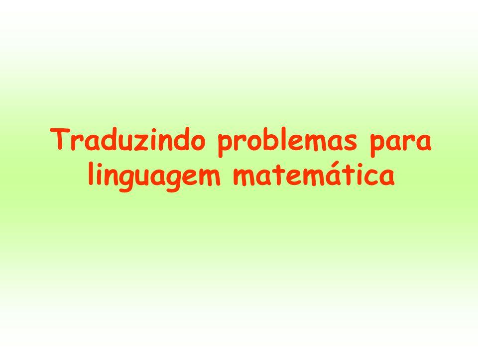 Traduzindo problemas para linguagem matemática