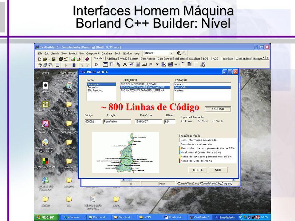 Interfaces Homem Máquina Borland C++ Builder: Nível ~ 800 Linhas de Código