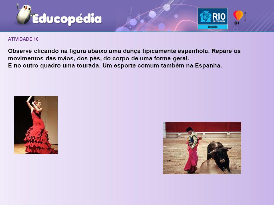ATIVIDADE 10 Observe clicando na figura abaixo uma dança tipicamente espanhola.