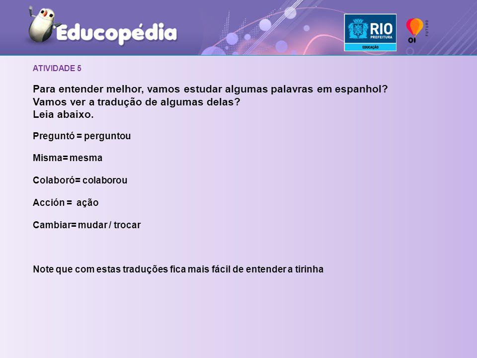 ATIVIDADE 5 Para entender melhor, vamos estudar algumas palavras em espanhol.